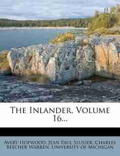 The Inlander, Volume 16... by Avery Hopwood