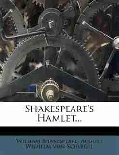 Shakespeare's Hamlet... by William Shakespeare