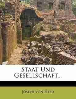 Staat Und Gesellschaft... by Joseph Von Held