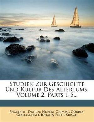 Studien Zur Geschichte Und Kultur Des Altertums, Volume 2, Parts 1-5... by Engelbert Drerup