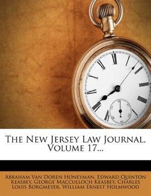 The New Jersey Law Journal, Volume 17... by Abraham Van Doren Honeyman