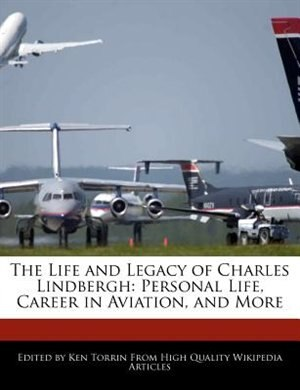 the life and career of charles lindbergh The kidnapping and murder of their first child, charles a lindberg, jr, on march 1, 1932 from their new home in hopewell, new jersey and the trial which followed was a.