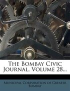The Bombay Civic Journal, Volume 28...