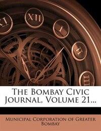 The Bombay Civic Journal, Volume 21...