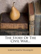 The Story Of The Civil War...