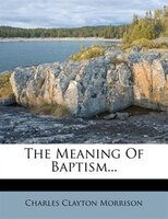 The Meaning Of Baptism...
