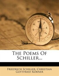 The Poems Of Schiller...