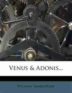 Venus & Adonis... by William Shakespeare