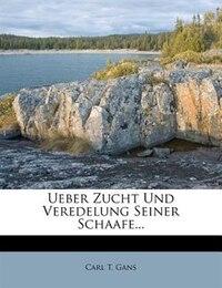 Ueber Zucht Und Veredelung Seiner Schaafe...