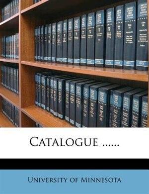 Catalogue ...... by University Of Minnesota