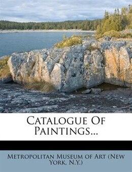 Book Catalogue Of Paintings... by N. Metropolitan Museum Of Art (new York