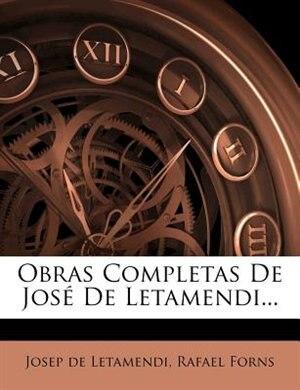 Obras Completas De José De Letamendi... by Josep de Letamendi