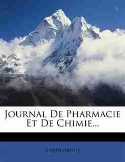 Journal De Pharmacie Et De Chimie... by Anonymous