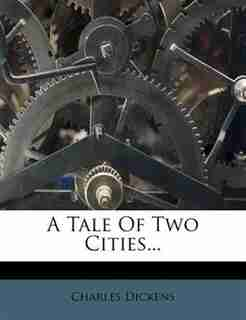 A Tale Of Two Cities... by Charles Dickens