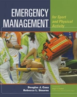 Emergency Management For Sport And Physical Activity by Douglas J. CASA