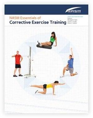 Nasm Essentials Of Corrective Exercise Training by Nasm National Academy Of Sports Medicine (nasm)