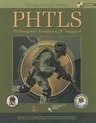 Phtls: Prehospital Trauma Life Support: Military Edition