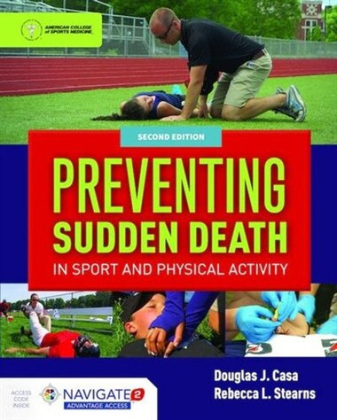 Preventing Sudden Death In Sport & Physical Activity, Second Edition Includes Navigate 2 Advantage Access: Includes Navigate 2 Advantage Access by Douglas J. CASA