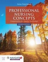 Professional Nursing Concepts:competencies For Quality Leadership With Navigate 2 Premier Access