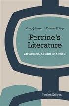 Perrine?s Literature: Structure, Sound, And Sense
