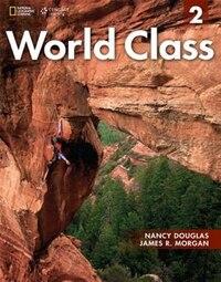 World Class 2: Student Book/online Workbook Package: Expanding English Fluency