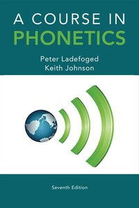 A Course In Phonetics