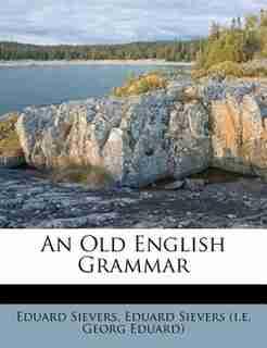 An Old English Grammar by Eduard Sievers