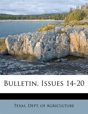 Bulletin, Issues 14-20 by Texas. Dept. Of Agriculture