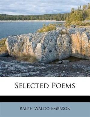 Selected Poems de Ralph Waldo Emerson