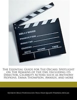 The Essential Guide For The Oscars: Spotlight On The Remains Of The Day, Including Its Director…