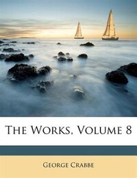 The Works, Volume 8