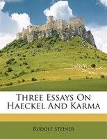 Three Essays On Haeckel And Karma