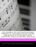 The Celebrity 411: Spotlight On Harry Connick, Jr., Including His Best Selling Albums Such As 20…