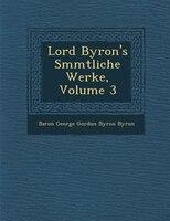 Lord Byron's S?mmtliche Werke, Volume 3