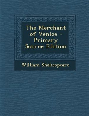 The Merchant of Venice - Primary Source Edition by William Shakespeare