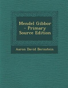 Mendel Gibbor - Primary Source Edition
