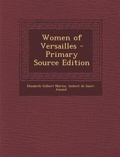 Women of Versailles - Primary Source Edition