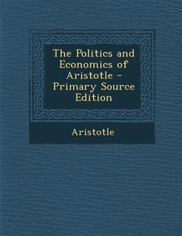 Book The Politics and Economics of Aristotle by Aristotle