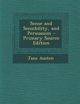 Book Sense and Sensibility, and Persuasion - Primary Source Edition by Jane Austen