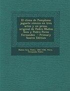 El clima de Pamplona; juguete c=mico en tres actos y en prosa, original de Pedro Mu±oz Seca y Pedro…