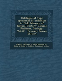 Catalogue of type specimens of trilobites in Field Museum of Natural History Volume Fieldiana…