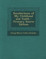 Recollections of My Childhood and Youth - Primary Source Edition