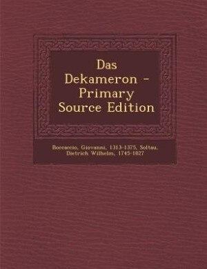 Das Dekameron - Primary Source Edition by Giovanni Boccaccio