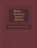 Malta  - Primary Source Edition