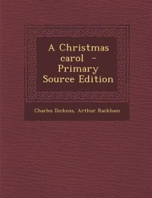 A Christmas carol  - Primary Source Edition by Charles Dickens