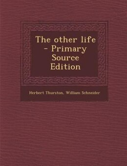 Book The other life  - Primary Source Edition by Herbert Thurston
