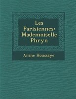 Les Parisiennes: Mademoiselle Phryn?