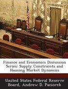 Finance And Economics Discussion Series: Supply Constraints And Housing Market Dynamics