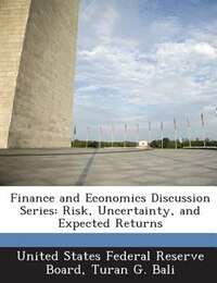 Finance And Economics Discussion Series: Risk, Uncertainty, And Expected Returns