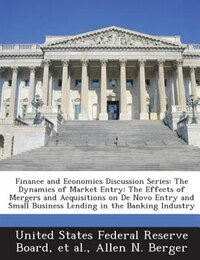 Finance And Economics Discussion Series: The Dynamics Of Market Entry: The Effects Of Mergers And…
